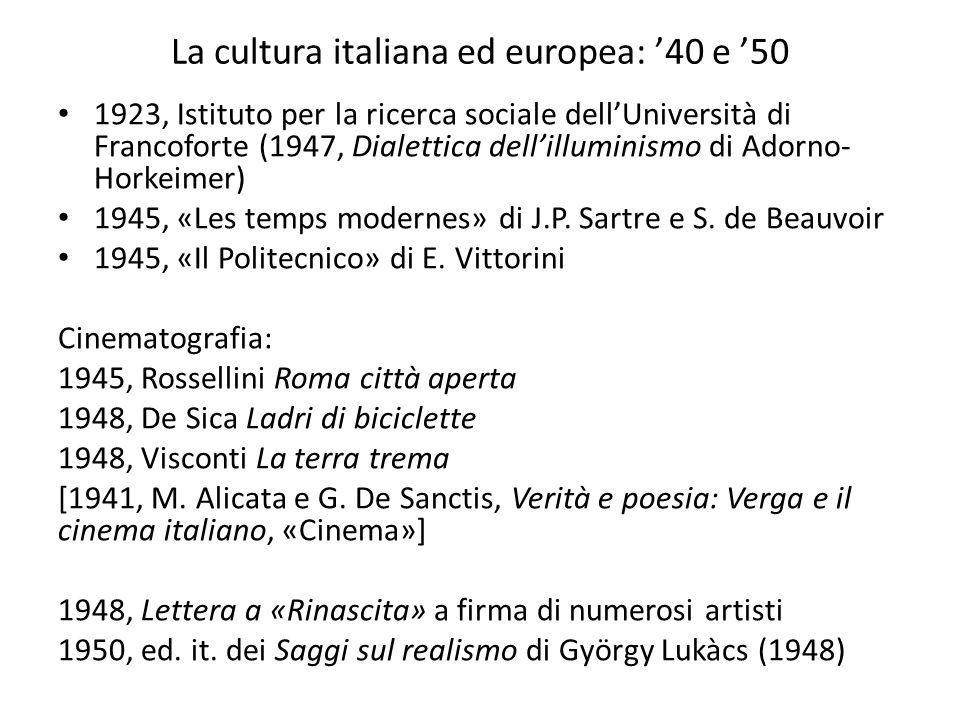 La cultura italiana ed europea: '40 e '50 1923, Istituto per la ricerca sociale dell'Università di Francoforte (1947, Dialettica dell'illuminismo di A