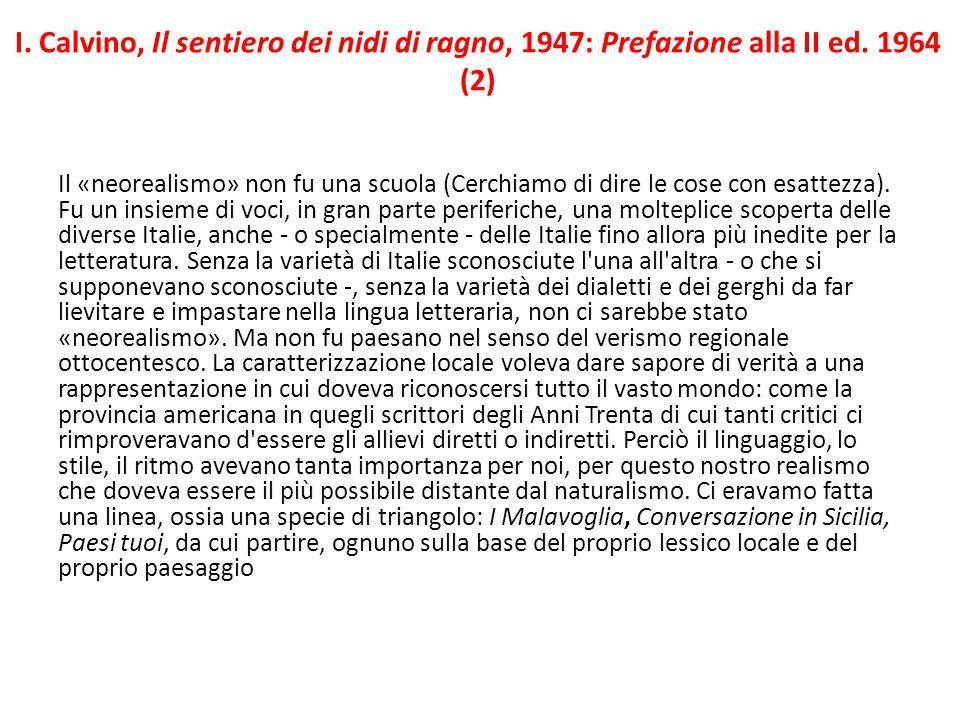 I. Calvino, Il sentiero dei nidi di ragno, 1947: Prefazione alla II ed. 1964 (2) Il «neorealismo» non fu una scuola (Cerchiamo di dire le cose con esa