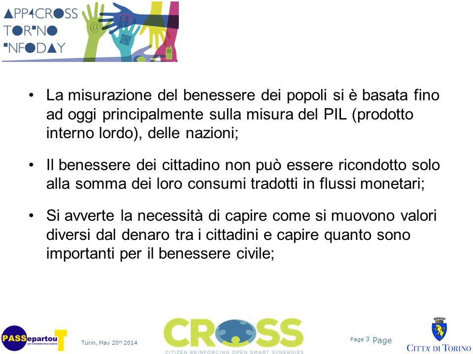 Page Turin, May 20 th 2014 Page 3 La misurazione del benessere dei popoli si è basata fino ad oggi principalmente sulla misura del PIL (prodotto inter