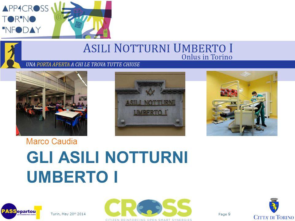 Turin, May 20 th 2014 Page 9 GLI ASILI NOTTURNI UMBERTO I Marco Caudia