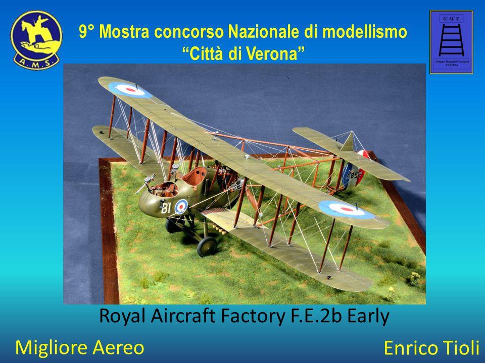 """Migliore Aereo 9° Mostra concorso Nazionale di modellismo """"Città di Verona"""" Enrico Tioli Royal Aircraft Factory F.E.2b Early"""