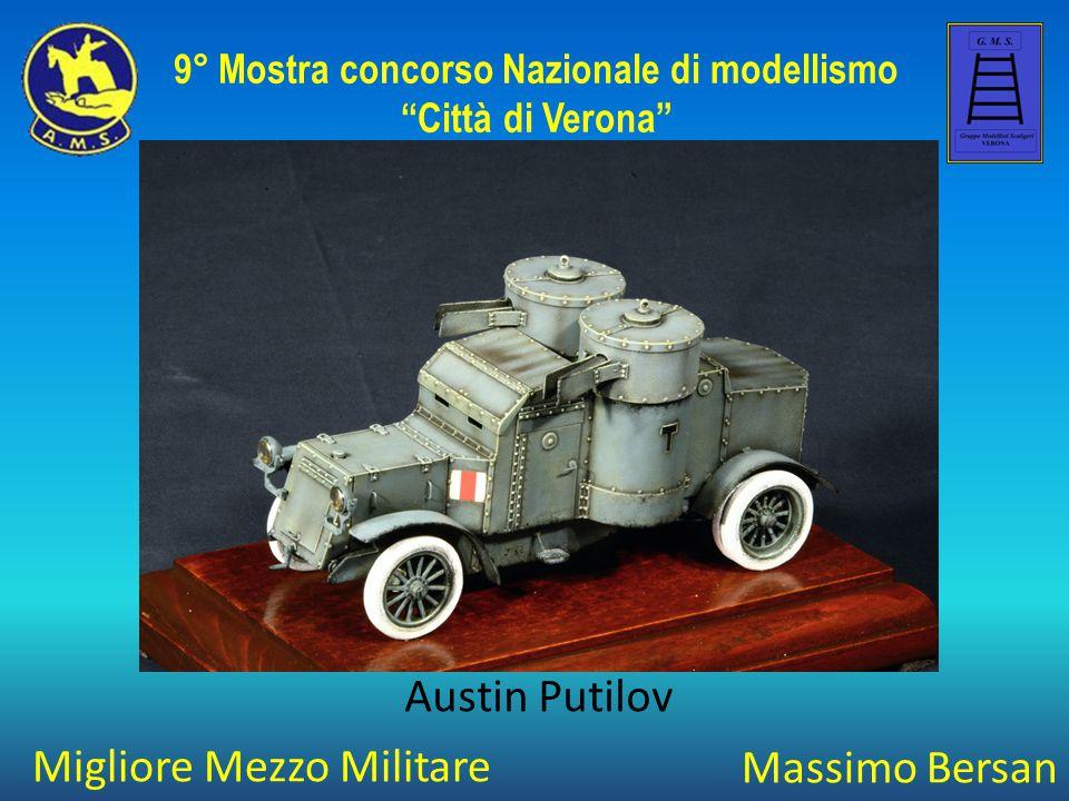 """Migliore Mezzo Militare 9° Mostra concorso Nazionale di modellismo """"Città di Verona"""" Massimo Bersan Austin Putilov"""