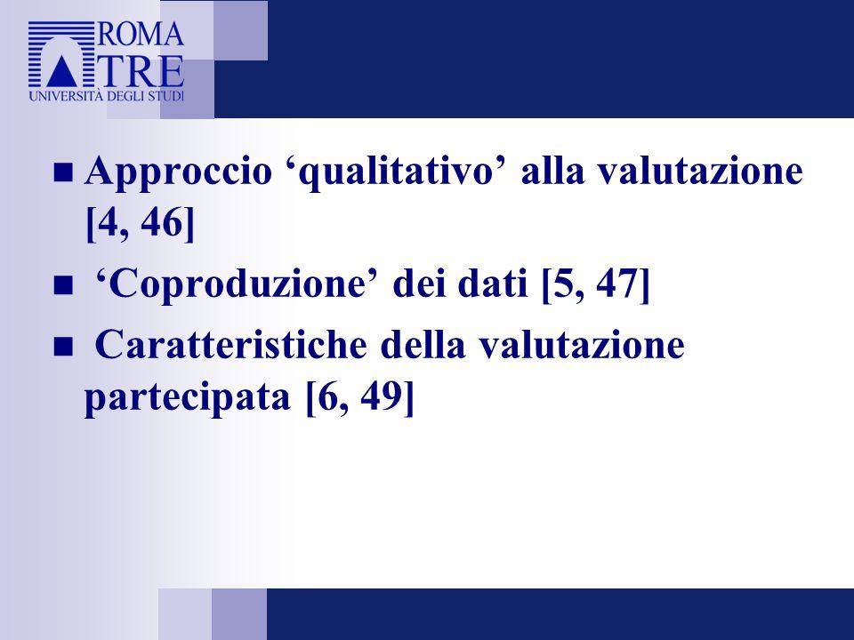 Valutazione di empowerment, valutazione collaborativa, stakeholder evaluation (Weiss) [8, 50] Vantaggi [9, 54] e rischi [10, 55] della partecipazione