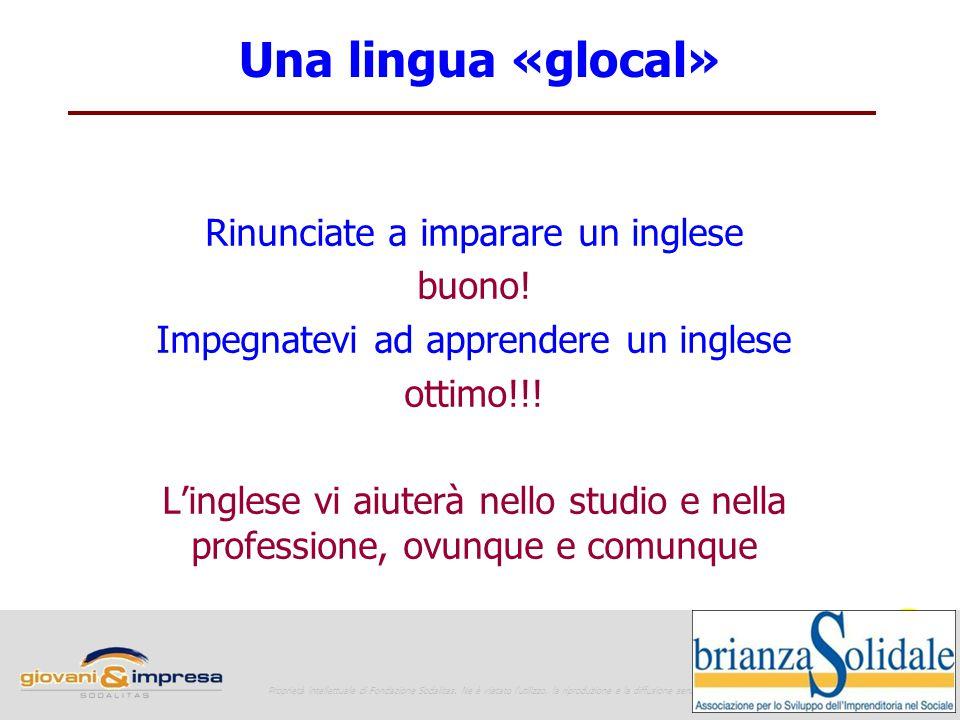 Rinunciate a imparare un inglese buono. Impegnatevi ad apprendere un inglese ottimo!!.