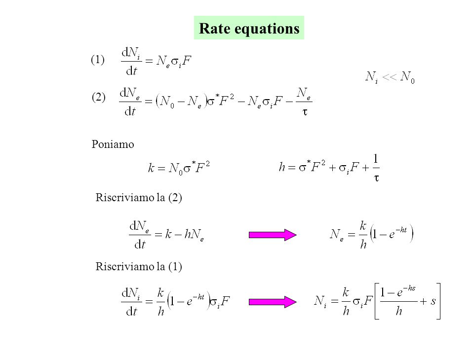Rate equations Poniamo Riscriviamo la (2) (1) (2) Riscriviamo la (1)