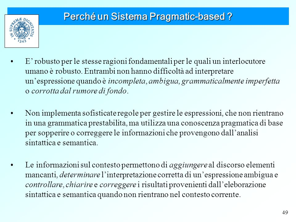 49 Perché un Sistema Pragmatic-based .