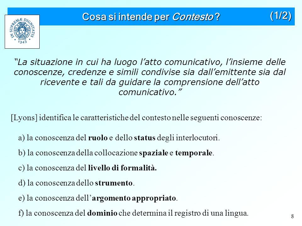 9 Cosa si intende per Contesto .L'ambito del contesto non è quindi così facile da definire.