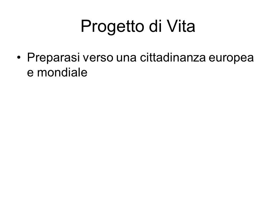 Progetto di Vita Preparasi verso una cittadinanza europea e mondiale