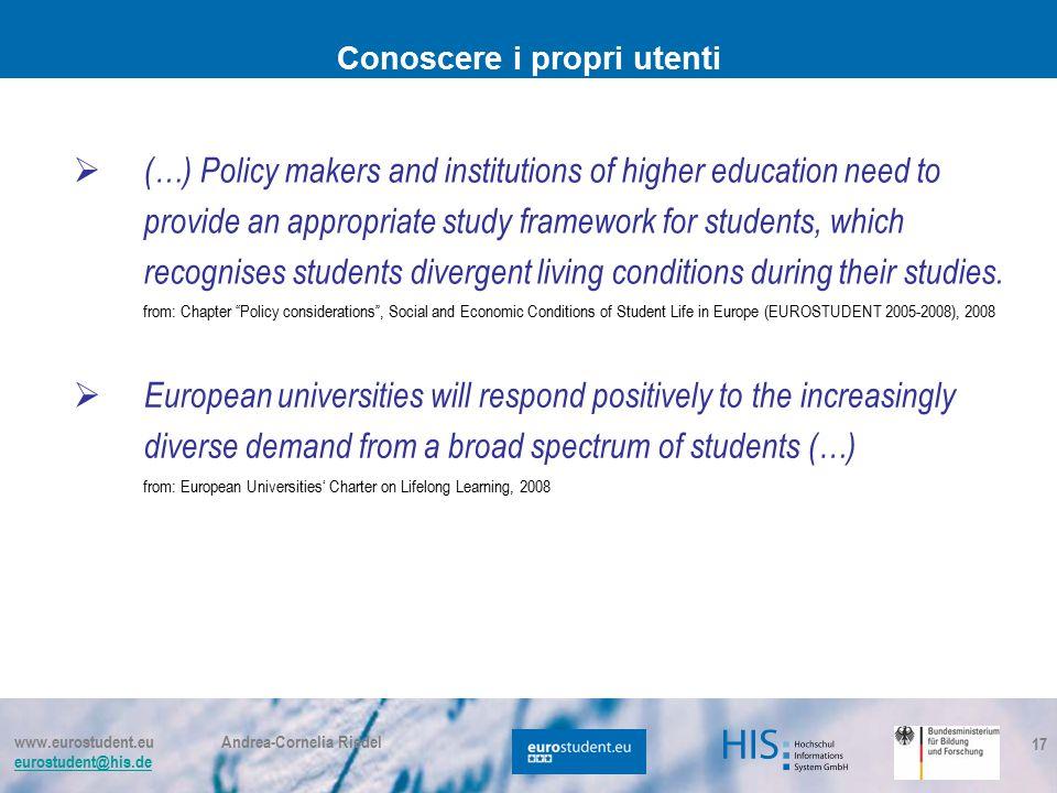 www.eurostudent.eu Andrea-Cornelia Riedel eurostudent@his.de 17 Conoscere i propri utenti  European universities will respond positively to the incre