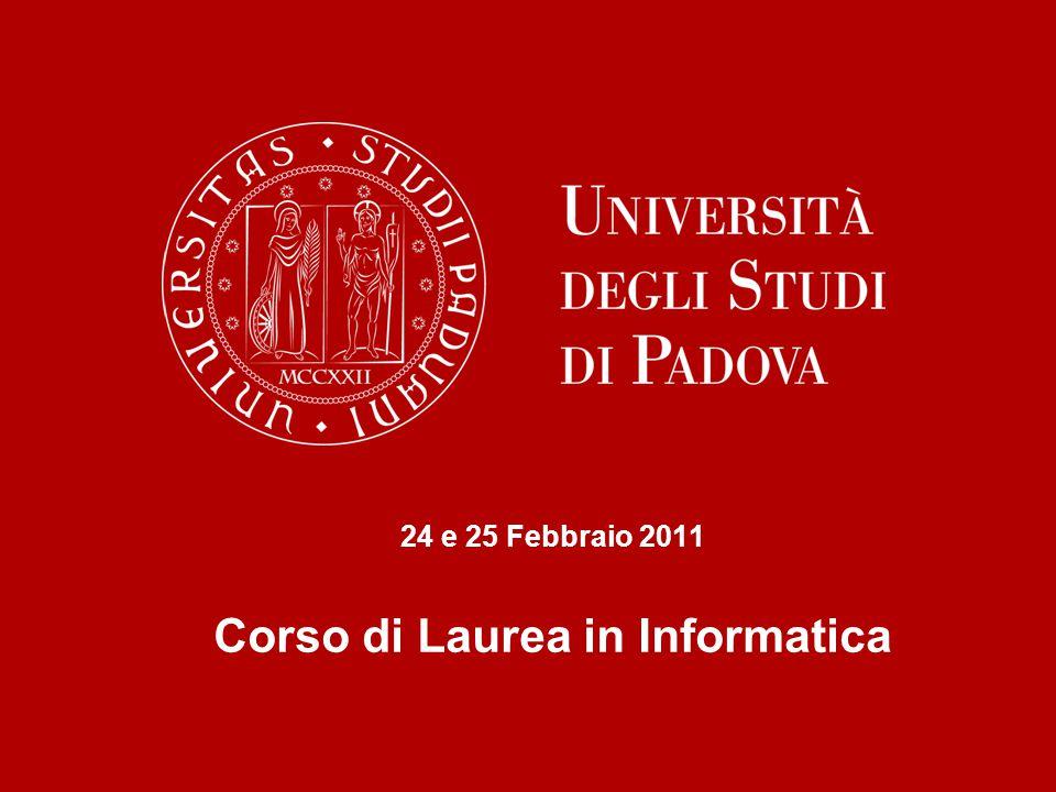 24 e 25 Febbraio 2011 Corso di Laurea in Informatica