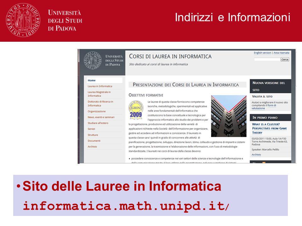 Indirizzi e Informazioni Sito delle Lauree in Informatica informatica.math.unipd.it /