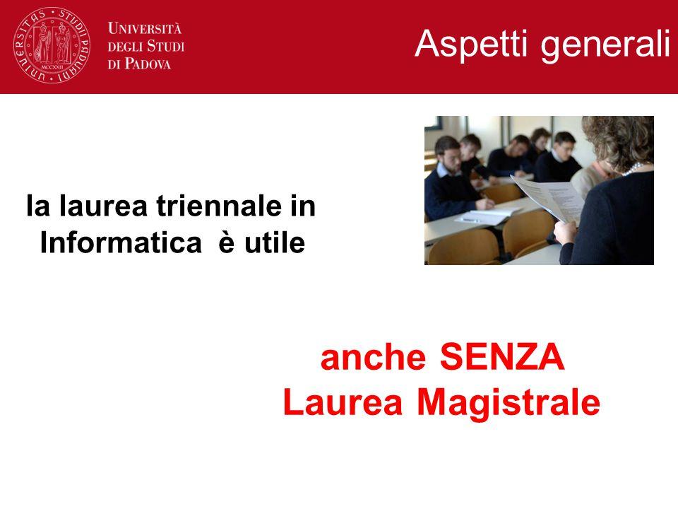 Aspetti generali la laurea triennale in Informatica è utile anche SENZA Laurea Magistrale