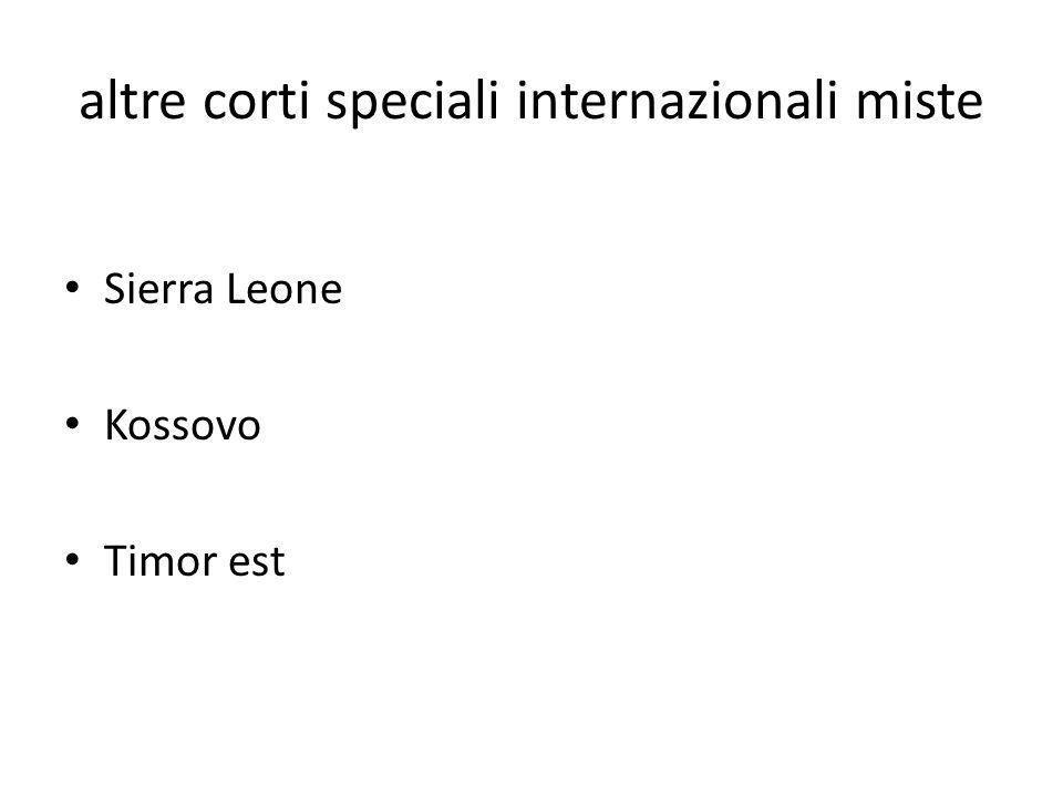 altre corti speciali internazionali miste Sierra Leone Kossovo Timor est