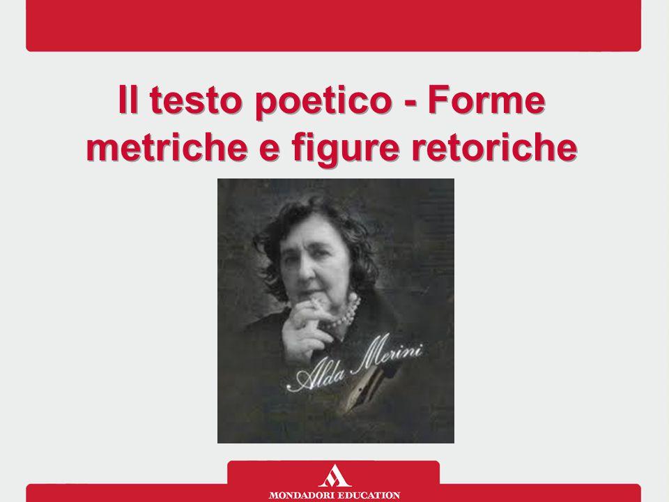 Il testo poetico - Forme metriche e figure retoriche