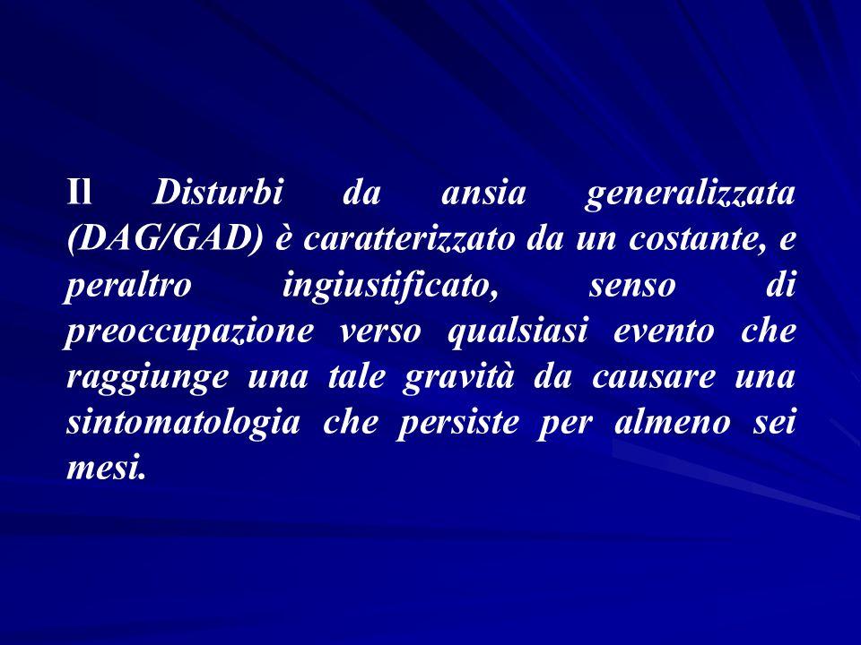 Il Disturbi da ansia generalizzata (DAG/GAD) è caratterizzato da un costante, e peraltro ingiustificato, senso di preoccupazione verso qualsiasi event