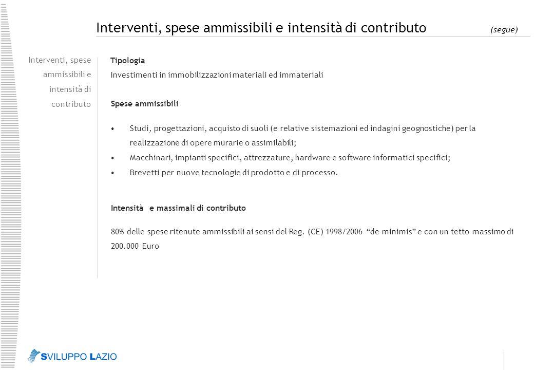 Interventi, spese ammissibili e intensità di contributo (segue) Interventi, spese ammissibili e intensità di contributo Tipologia Investimenti in immo