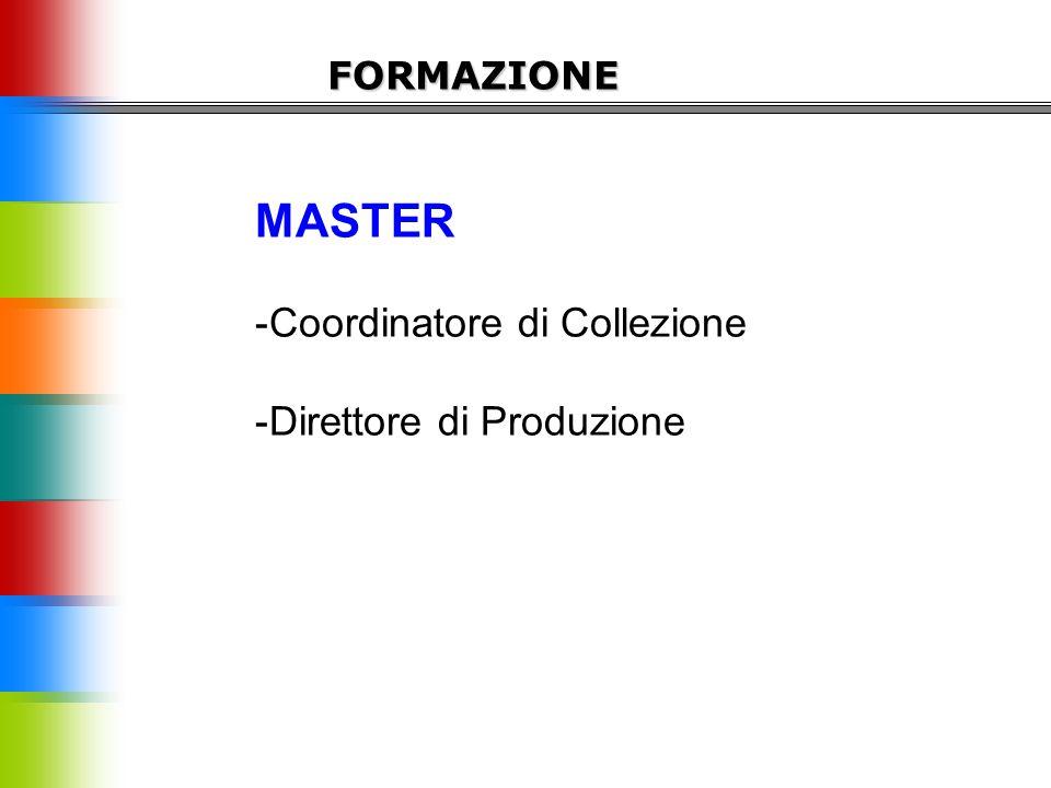 MASTER -Coordinatore di Collezione -Direttore di Produzione FORMAZIONE