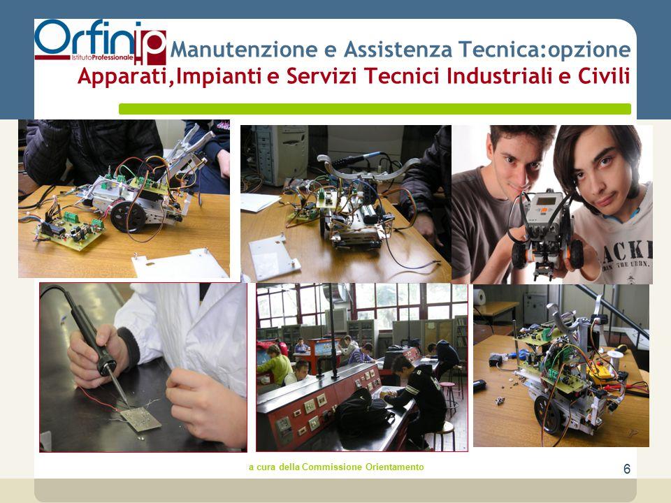 7 Manutenzione e Assistenza Tecnica:opzione Apparati,Impianti e Servizi Tecnici Industriali e Civili a cura della Commissione Orientamento
