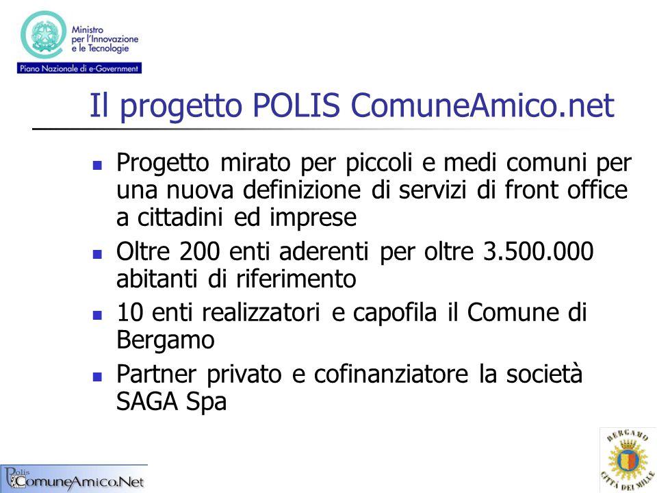 Il progetto POLIS ComuneAmico.net Progetto mirato per piccoli e medi comuni per una nuova definizione di servizi di front office a cittadini ed impres