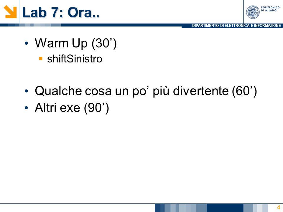 DIPARTIMENTO DI ELETTRONICA E INFORMAZIONE Lab 7: Ora..