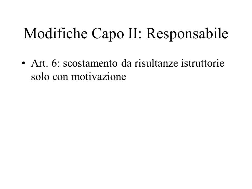 Modifiche Capo II: Responsabile Art. 6: scostamento da risultanze istruttorie solo con motivazione