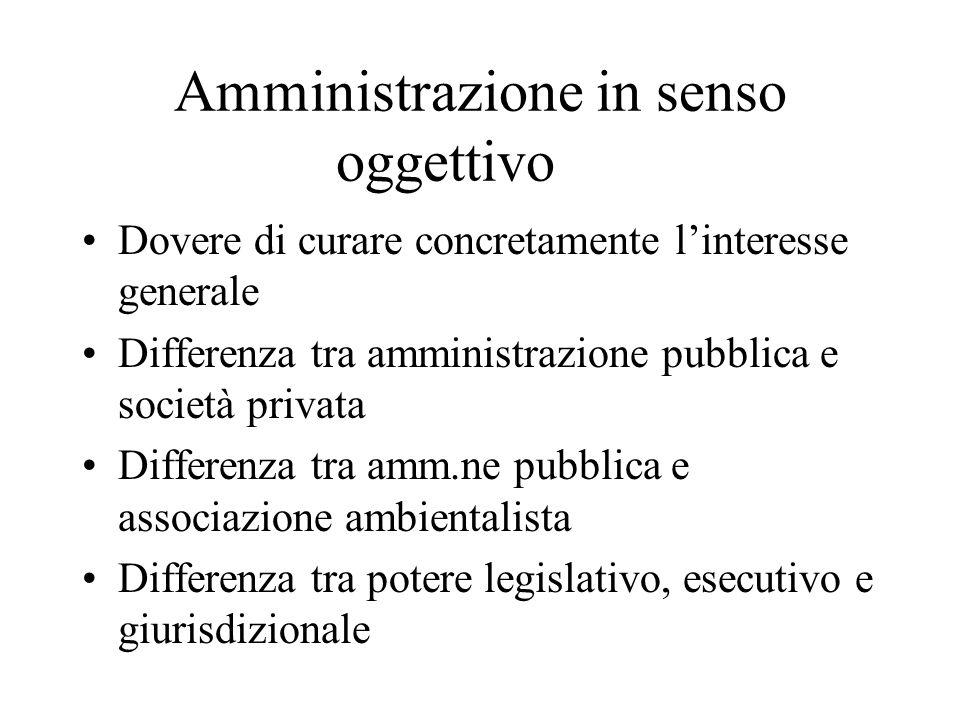 Dovere di curare concretamente l'interesse generale Differenza tra amministrazione pubblica e società privata Differenza tra amm.ne pubblica e associa