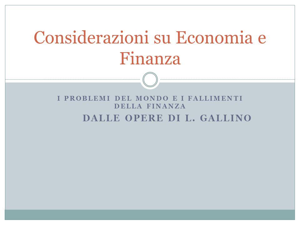 I PROBLEMI DEL MONDO E I FALLIMENTI DELLA FINANZA DALLE OPERE DI L.