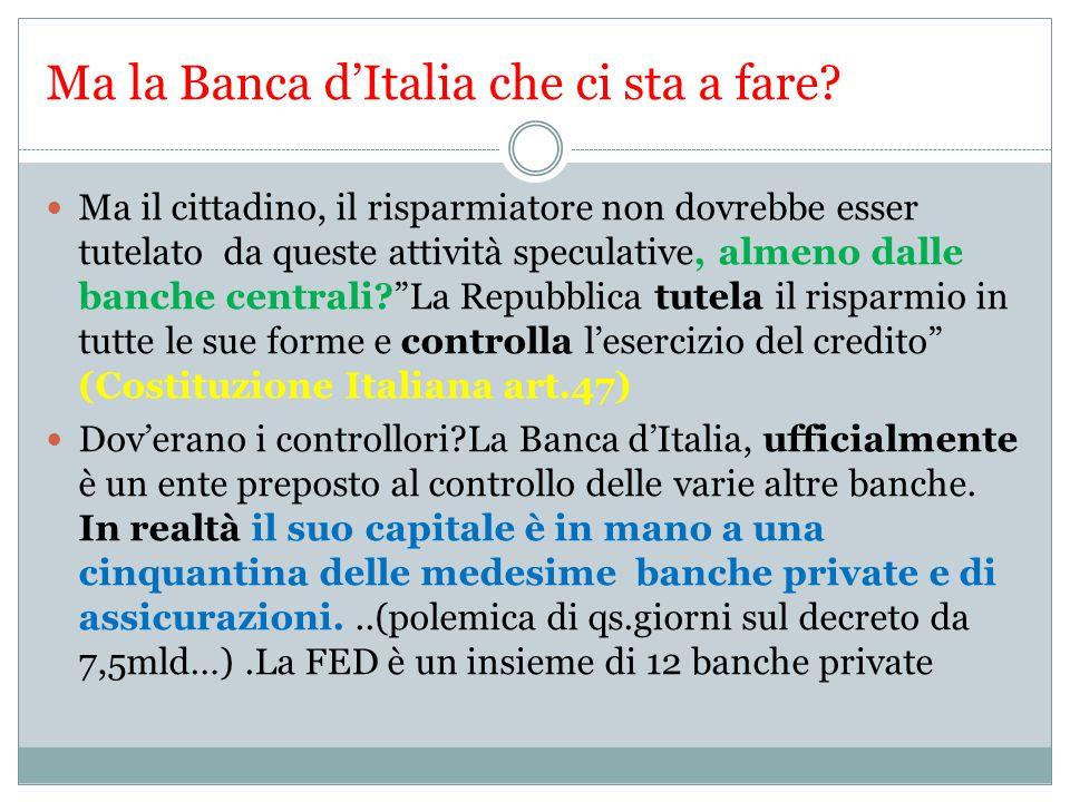 Ma la Banca d'Italia che ci sta a fare.