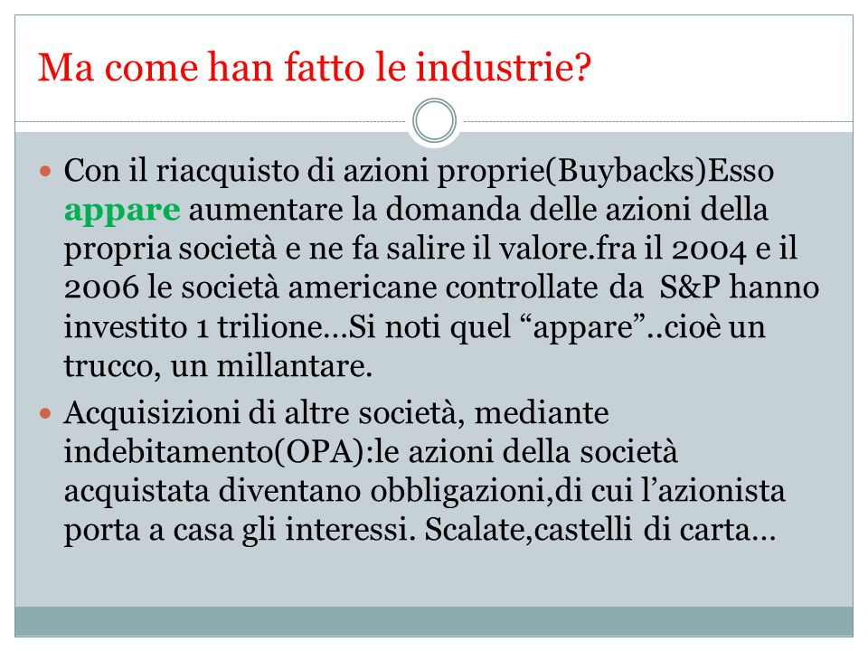 Ma come han fatto le industrie.