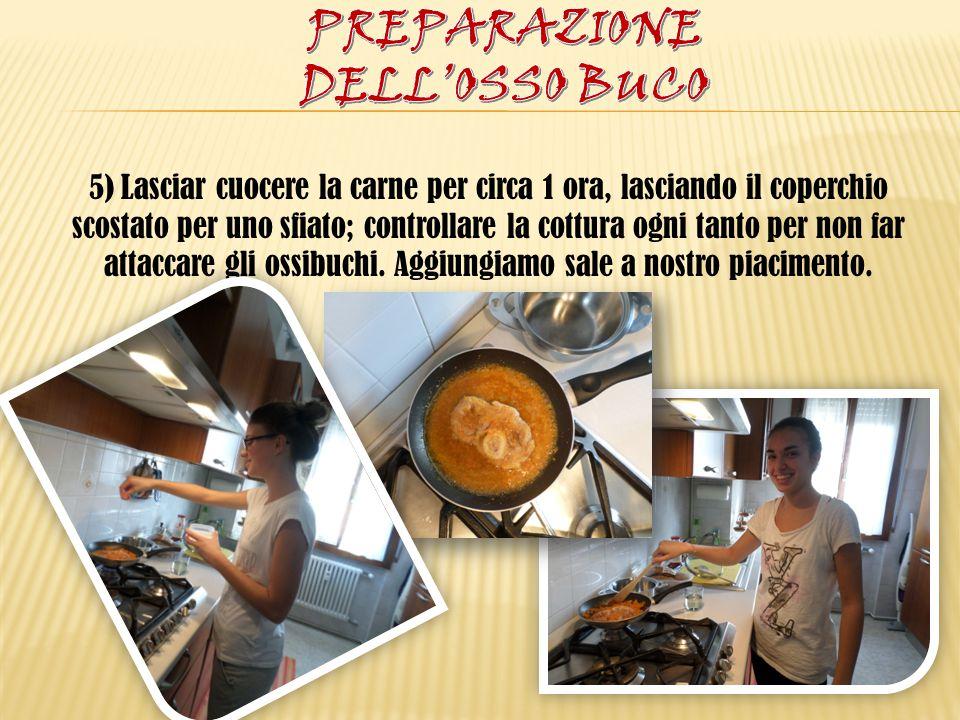 5) Lasciar cuocere la carne per circa 1 ora, lasciando il coperchio scostato per uno sfiato; controllare la cottura ogni tanto per non far attaccare g