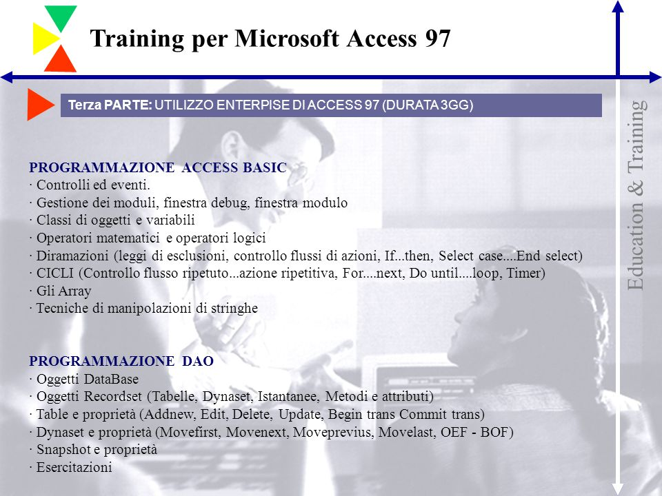 Education & Training Training per Microsoft Access 97 PROGRAMMAZIONE ACCESS BASIC · Controlli ed eventi.