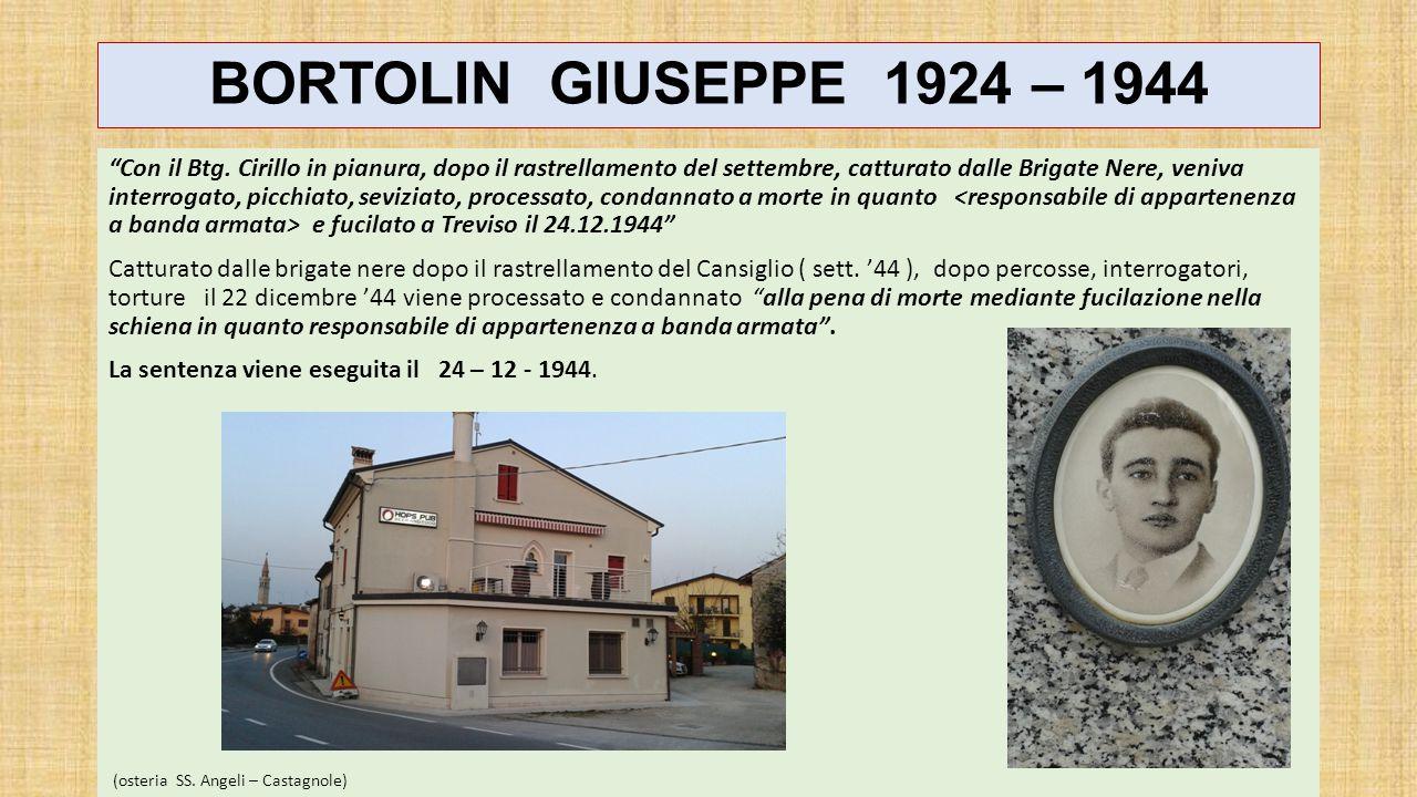 BORTOLIN GIUSEPPE 1924 – 1944 Con il Btg.