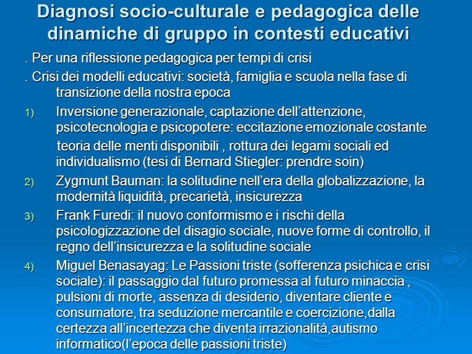 Diagnosi socio-culturale e pedagogica delle dinamiche di gruppo in contesti educativi.