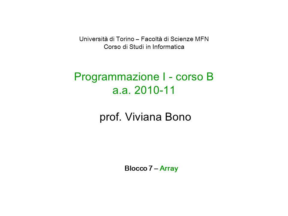 Università di Torino – Facoltà di Scienze MFN Corso di Studi in Informatica Programmazione I - corso B a.a.