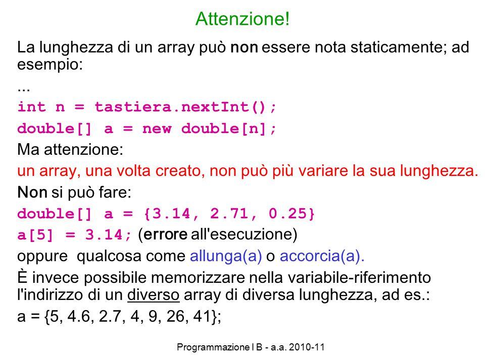 Programmazione I B - a.a. 2010-11 Attenzione.