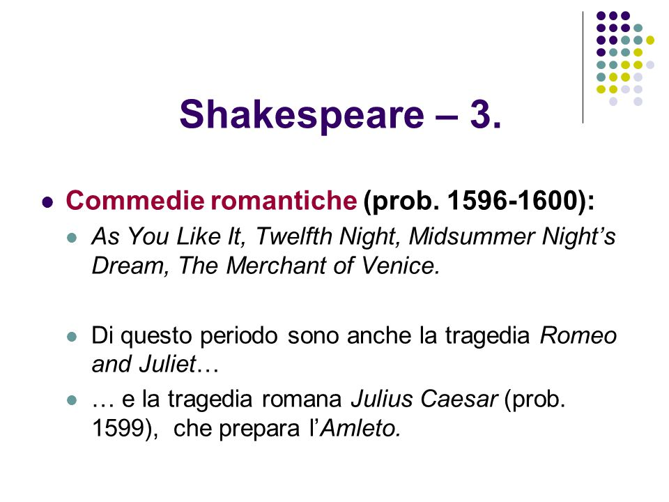 Shakespeare – 3.Commedie romantiche (prob.