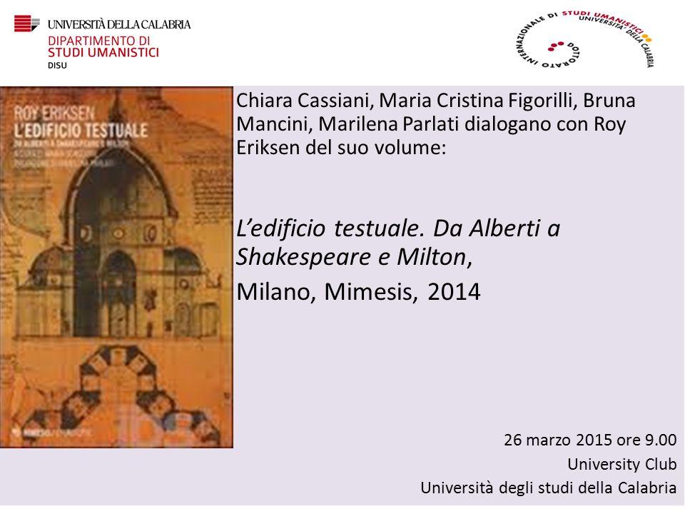 Chiara Cassiani, Maria Cristina Figorilli, Bruna Mancini, Marilena Parlati dialogano con Roy Eriksen del suo volume: L'edificio testuale.