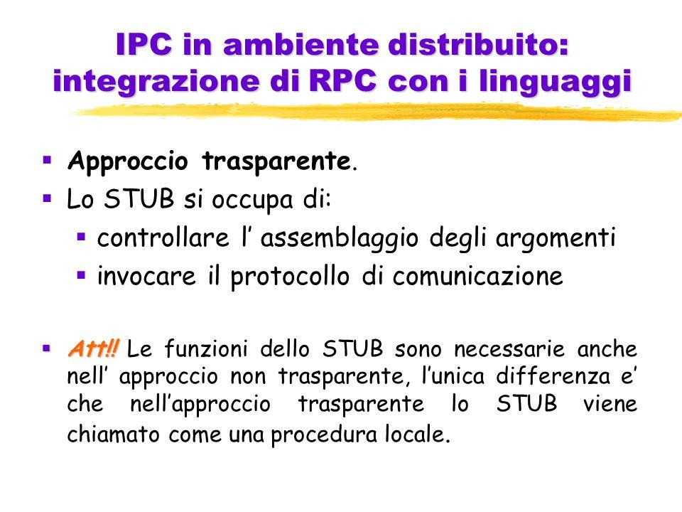 IPC in ambiente distribuito: integrazione di RPC con i linguaggi  Approccio trasparente.