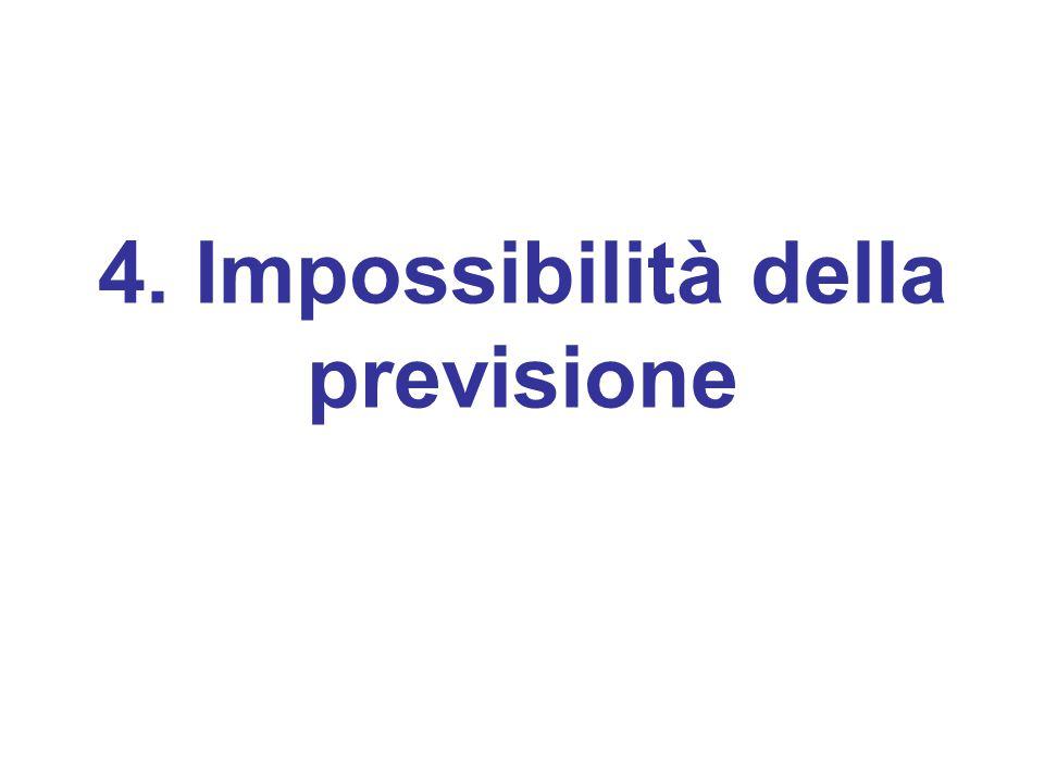 4. Impossibilità della previsione