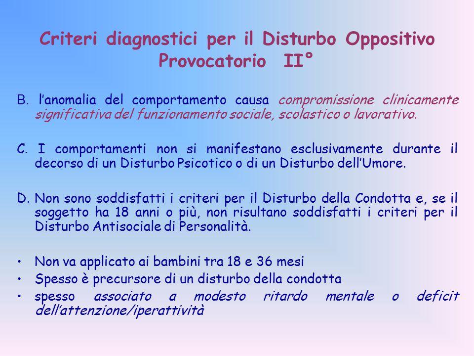 Criteri diagnostici per il Disturbo Oppositivo Provocatorio II° B.