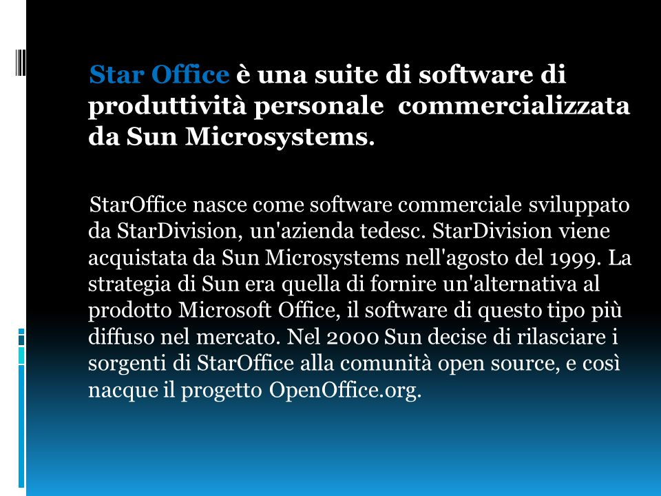 Star Office è una suite di software di produttività personale commercializzata da Sun Microsystems.