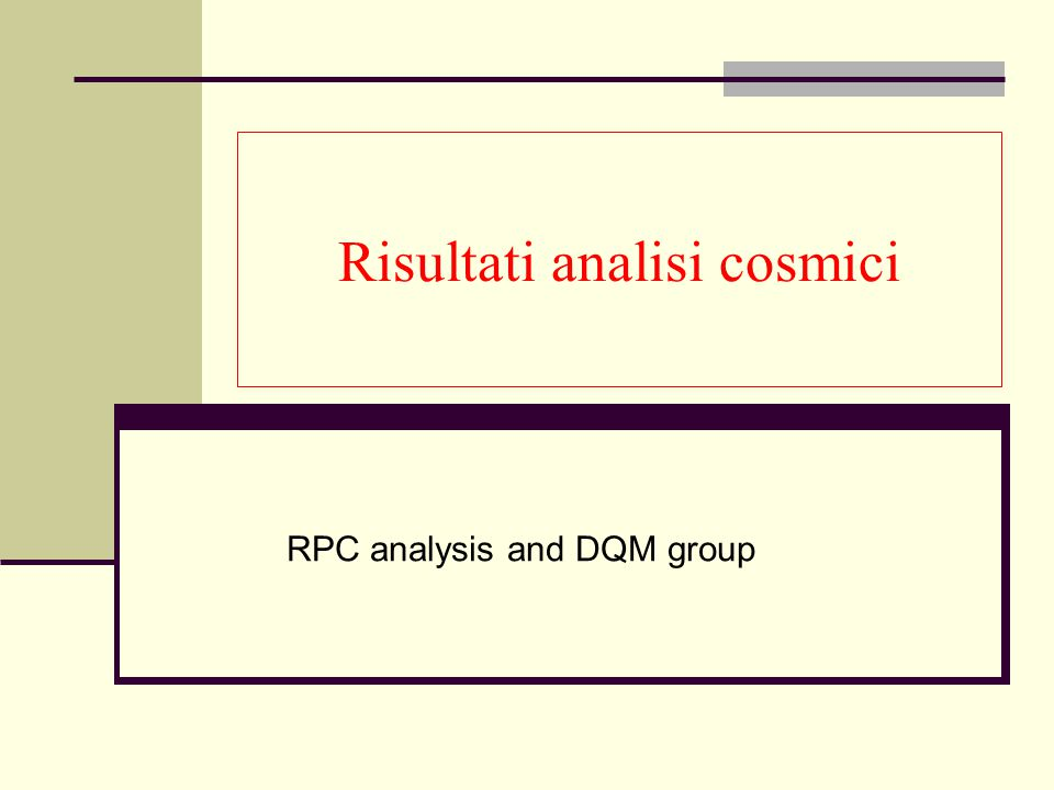 Risultati analisi cosmici RPC analysis and DQM group