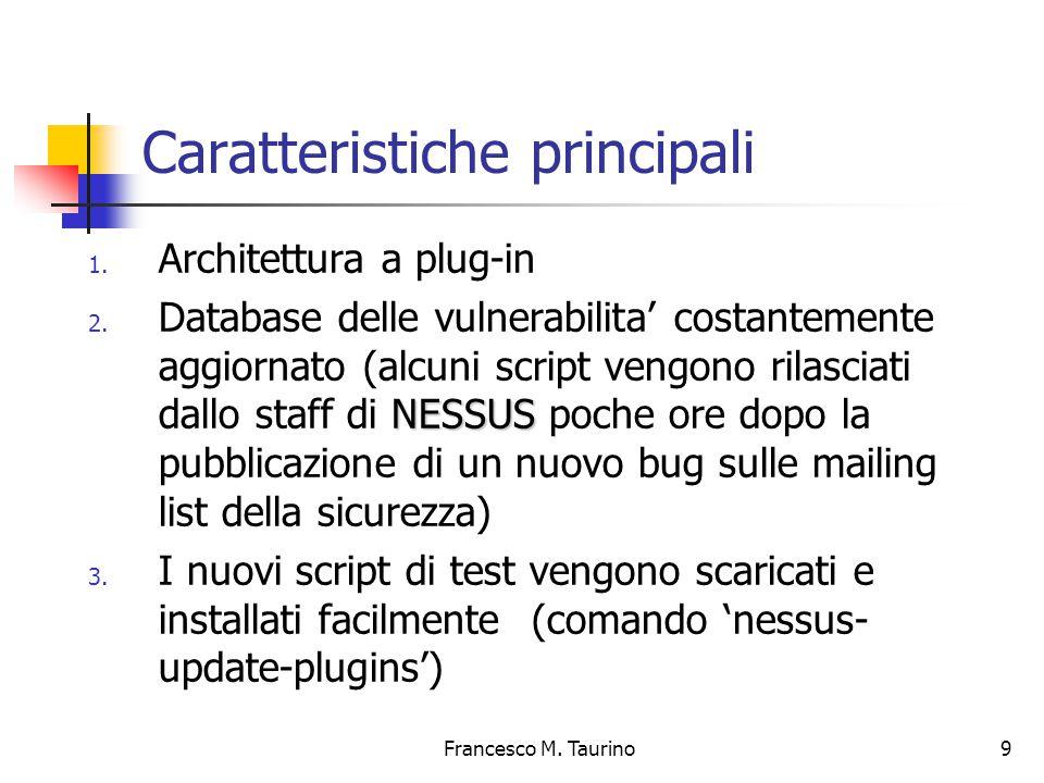 Francesco M.Taurino 9 Caratteristiche principali 1.