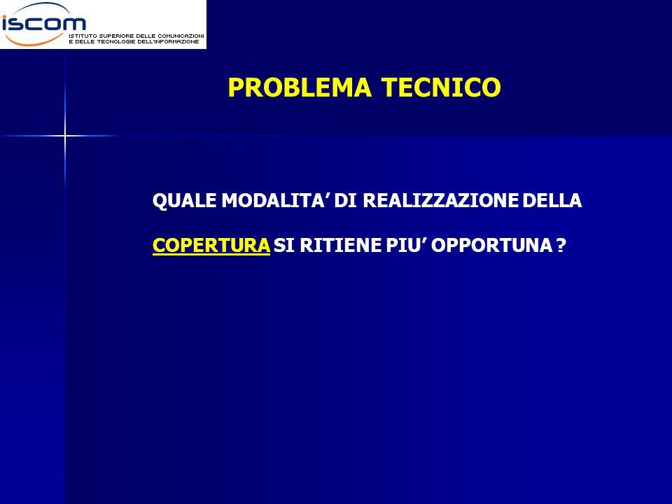 PROBLEMA TECNICO QUALE MODALITA' DI REALIZZAZIONE DELLA COPERTURA SI RITIENE PIU' OPPORTUNA