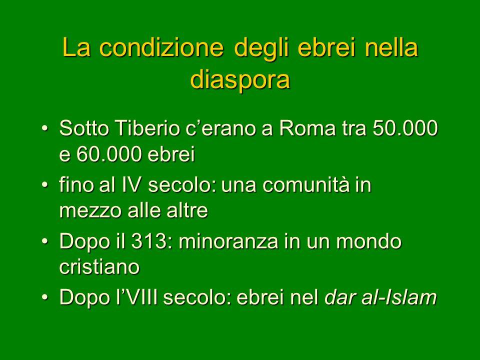 La condizione degli ebrei nella diaspora Sotto Tiberio c'erano a Roma tra 50.000 e 60.000 ebreiSotto Tiberio c'erano a Roma tra 50.000 e 60.000 ebrei