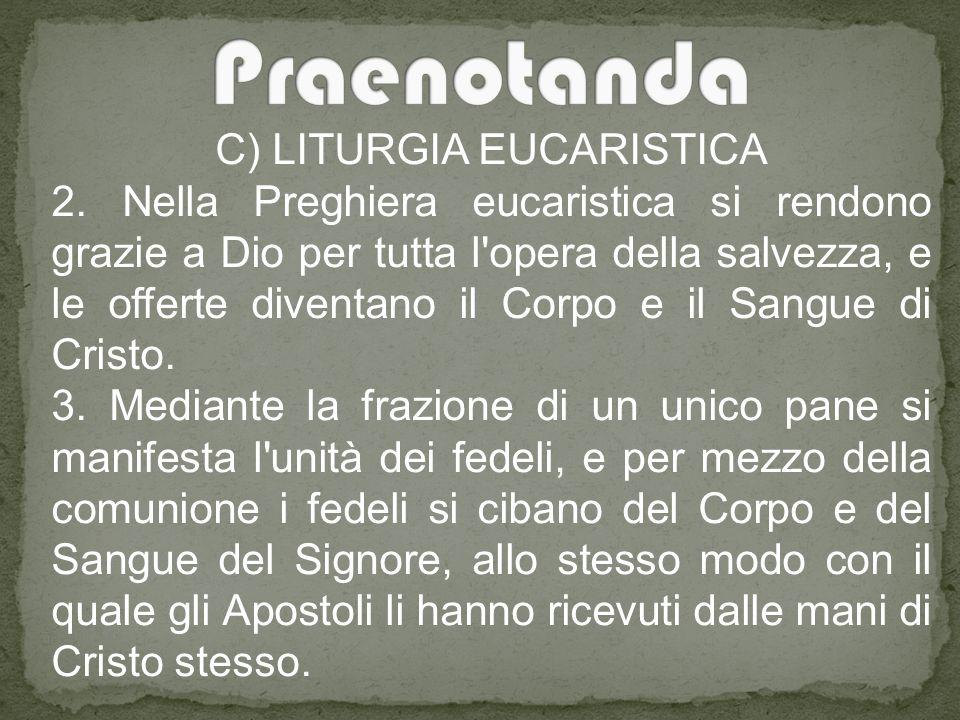 C) LITURGIA EUCARISTICA 2.