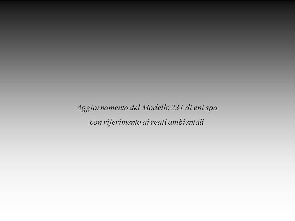 Aggiornamento del Modello 231 di eni spa con riferimento ai reati ambientali