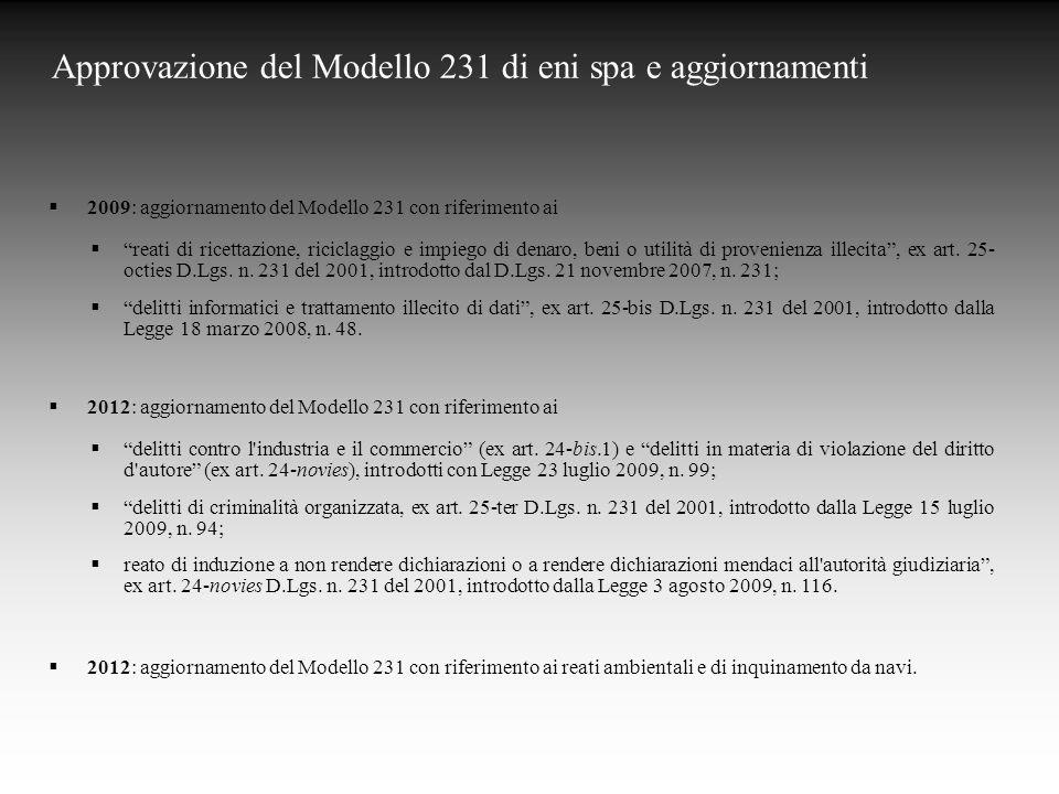  2009: aggiornamento del Modello 231 con riferimento ai  reati di ricettazione, riciclaggio e impiego di denaro, beni o utilità di provenienza illecita , ex art.