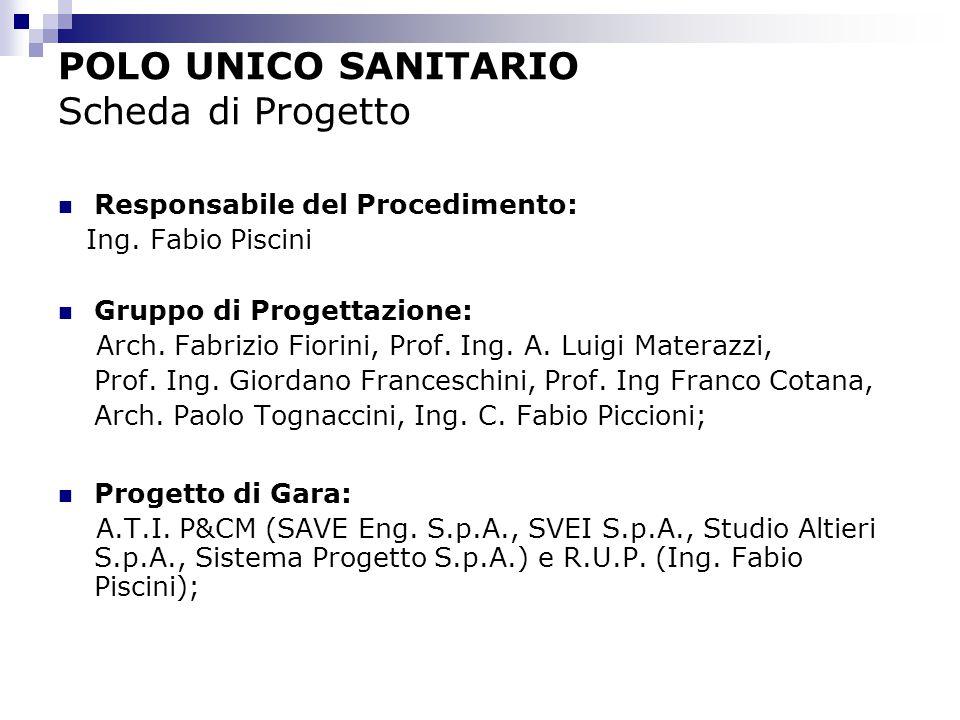 POLO UNICO SANITARIO Scheda di Progetto Responsabile del Procedimento: Ing.