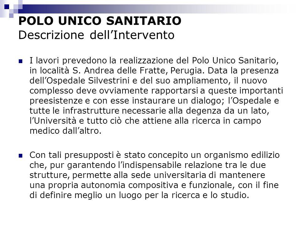 POLO UNICO SANITARIO Descrizione dell'Intervento I lavori prevedono la realizzazione del Polo Unico Sanitario, in località S.